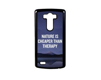 Nature is Cheaper Than Therapy for LG G6, G6 case, Lg G5 Case, Lg G5, LG G4, LG G3, G4 case
