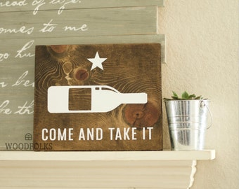 Come and Take it - Wine Bottle - Texas Wooden sign