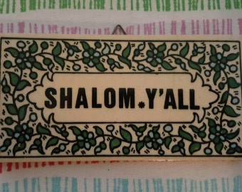 Shalom Y'all!  Small Ceramic Wall Sign