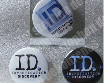 ID CHANNEL buttons!! set of 3!! - Investigation Discovery
