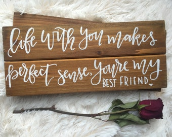 You're My Best Friend // Hanging Wooden Sign // Wedding Song // Gift