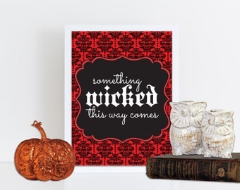 Something Wicked This Way Comes, Halloween Print, Halloween Wall Art, Wicked Printable,  Instant Download