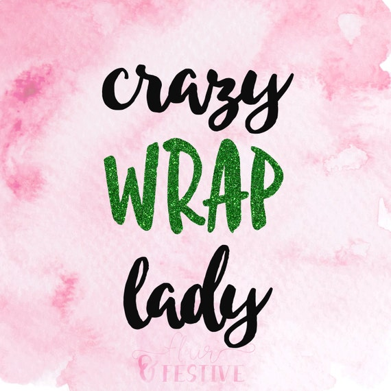 Crazy Wrap Lady Svg Cut File It Works Svg Silhouette Svg