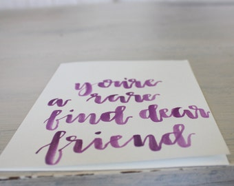 you're a rare find dear friend: watercolor greeting card