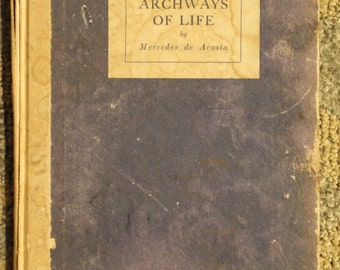 Archways of Life | Mercedes de Acosta - 1921 Publication