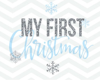 My First Christmas SVG File, Christmas File, Baby Toddler Christmas, Snowflake, Winter, Quote Overlay, Cricut, Silhouette, PNG, DXF