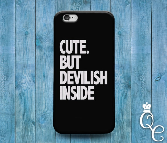 iPhone 4 4s 5 5s 5c SE 6 6s 7 plus iPod Touch 4th 5th 6th Gen Black White Cool Quote Case Cute But Devilish Inside Hip Hipster Girly Girl