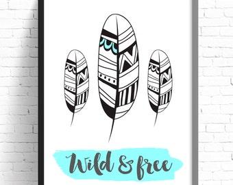 Tribal Feathers Wild And Free Print - Nursery Print - Kids Room Wall Art - A4 Print- A3 Print- Monochrome- Black & White- Tribal Feathers