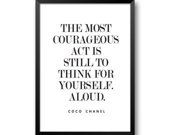 Coco Chanel Quote, The Most Courageous Act Is Still To Think For Yourself Aloud, Digital Print, Fashion Quote, Chanel Print, Chanel Poster