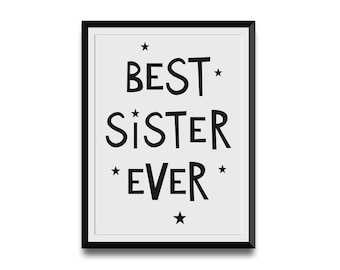 Nursery printable, Best Sister Ever, Kids Gift Idea, Nursery Print, Sister Print, Digital Printable, Black and White, typography poster