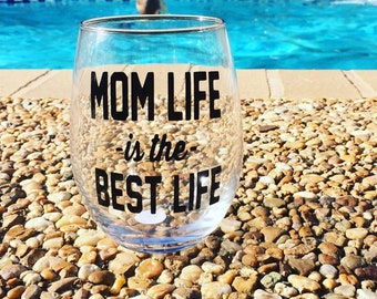 Mom Life is the Best Life 21oz wine glass