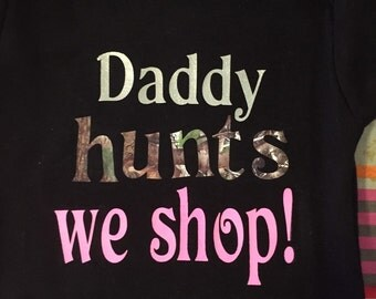 Daddy hunts we shop onesie