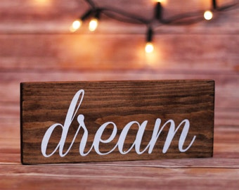 Dream - Hand Painted Rustic Wooden Sign