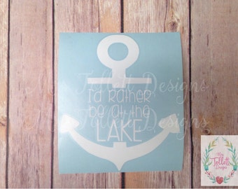Lake Life Decal | I'd Rather Be At The Lake Decal | Anchor Decal | Preppy Decal | On The Lake Decal | Fishing Decal | Boating Decal | Lake