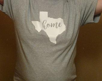 Texas home shirt,  Texas shirt, Texas tshirt, Texas gift,  Texas t shirt, Mother's Day gift, mothers day gift, gift for mom, funny mom gift