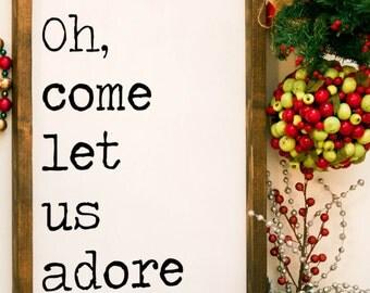 Oh come let us adore Him, oh come let us adore him wood sign, christmas sign, wooden christmas sign holiday sign christmas decor wooden sign