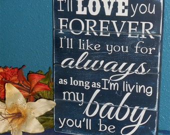 I'll Love You Forever I'll Like You For Always As Long As I'm Living My Baby You'll Be • Nursery Room Sign • Boys Room Decor  • Baby Room