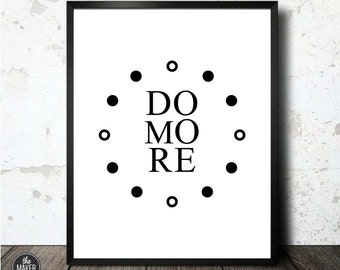 Do More, Art Print, Instant Download, Black and White, Wall Decor, Classy, Time