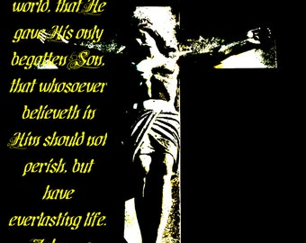 8x10 metallic finish Inspirational Christian, John 3:16 Jesus on Cross photographic print (yellow writing)