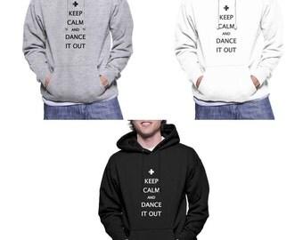 Keep calm and dance it out Printed on Unisex Hoodie Sweatshirt
