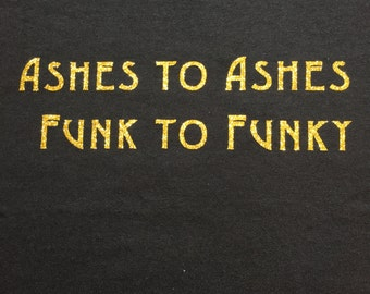 David Bowie Ashes to Ashes, Funk to Funky Lyric T-shirt