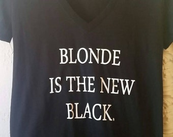 Blonde Is The New Black T