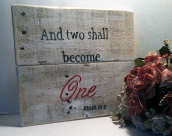 And the Two Shall Become One - Wedding Sign - Scripture Sign - Wedding Decor - And the Two Shall Become One Sign - Wedding Gift