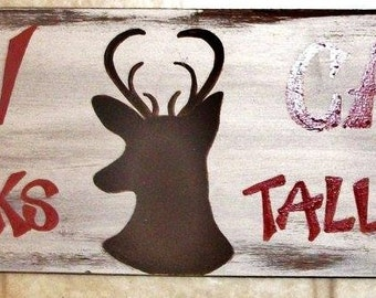 Man Cave,big rack,tall tales,hunting,deer hunting,sign