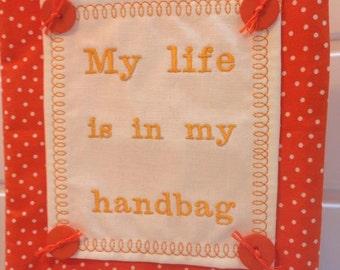 My Life is in My Handbag- Wall Hanger