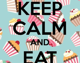 Keep Calm & Eat Cake Print
