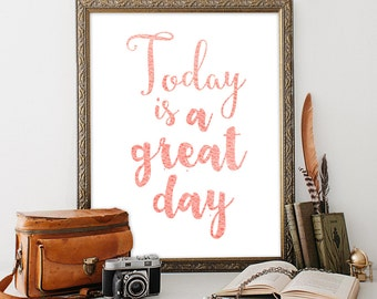 Today is a great day Printable art INSTANT DOWNLOAD