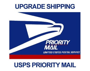 Upgrade Shipping to Priority USPS Mail and Rush Your Order!