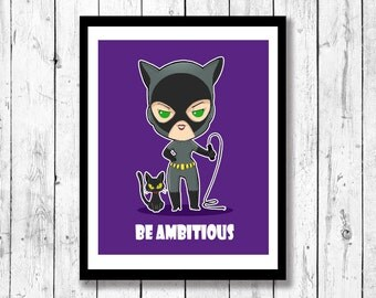 Catwoman inspired wall art, Mini-Motivational, Be Ambitious