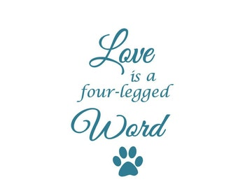 Easy Apply Love Is A Four Legged Word Vinyl Decal For Wall Car Window