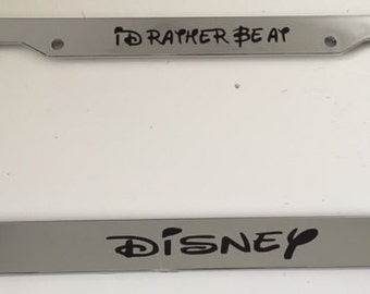 id rather be at disney cursive style chrome automobile license plate frame - Disney License Plate Frame