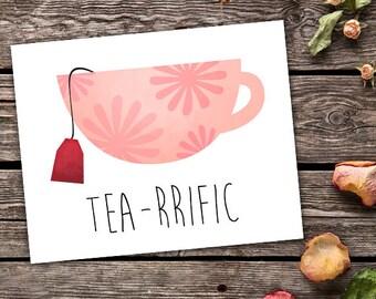 Tea-rrific Digital 8x10 Printable Poster Tea Cup Punny Terrific Puns Teas Pun Cup Of Tea Green Chai Pink Floral Teacup Funny Saying Kitchen