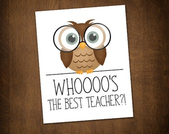 Whoooo's The Best Teacher Digital 8x10 Printable Poster Funny Owl Glasses Cute Pun Gifts For Tecachers Puns School Classroom Teach Hoo Hoot
