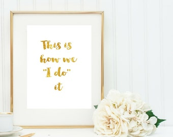 "This is how we ""I do"" it, Wedding reception sign, digital download, PDF"