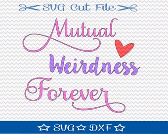 Fun Wedding Sign SVG File / SVG Cut File /  SVG Download / Silhouette Cameo / Digital Download / Mutual Weirdness Forever