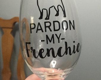 Pardon My Frenchie wine glass