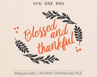 Blessed and thankful svg Blessed svg Thanksgiving svg Fall decor svg Autumn decor svg Country decor svg Hostess svg Silhouette svg Cricut