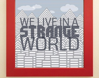 We Live in a Strange World 18 x 18 inch wall decor