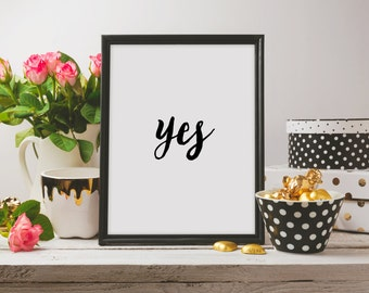 "Inspirational art Motivational art ""Yes"" Instant download Home decor Wall poster Room art Printable quote Typography art Typographic quote"