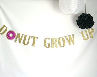 Donut Grow Up Banner   smash cake   photo prop   1st birthday party banner   donut theme party   party decorations   donut grow up   party