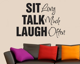 Sit Long, Talk Much, Laugh Often Vinyl Wall Art Decal, Vinyl Lettering, Wall Quotes, Wall Quote, Vinyl Letters, Wall Words