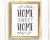 Home sweet home print / Inspirational quote printable wall art home decor / typography print / digital instant download