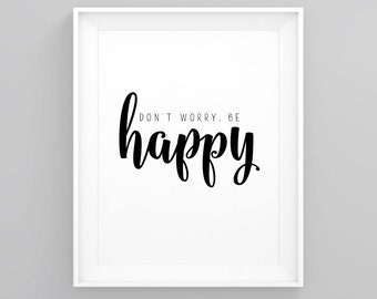 Don't worry, be happy, Quote prints, Printable quote, Inspirational quote, printable wall art, typography print