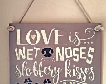 Love is wet noses, wooden sign, pets, dogs, dog lover, wooden plaque, dog nose, pet lover, animal lover, man's best friend, puppy.