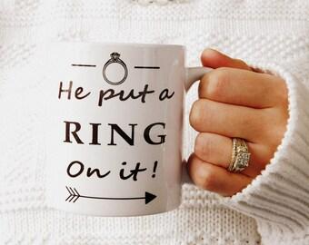 Engagement Mug (He Put A Ring On It)