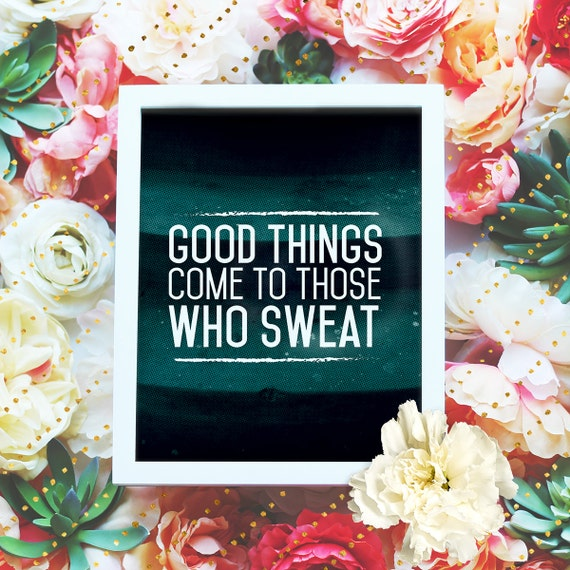 """Good things come to those who sweat - 8x10"""" Motivational Workout Printable Art Exercise Poster - Wall Art, Exercise Print - Instant Download"""